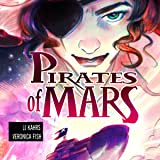 Pirates of Mars: Love and Revenge