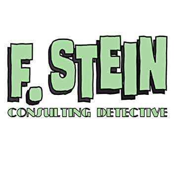 F. STEIN, Consulting Detective
