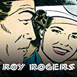 Roy Rogers, King of the Cowboys: The Collected Dailies and Sundays