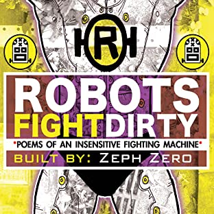 Robots Fight Dirty: Poems of an Insensitve Fighting Machine