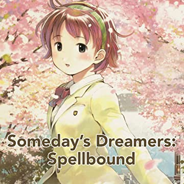 Someday's Dreamers: Spellbound