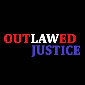 Outlawed Justice