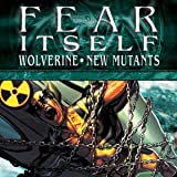 Fear Itself: Wolverine / New Mutants
