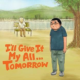 I'll Give It My All...Tomorrow