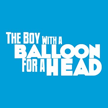 The Boy with a Balloon for a Head