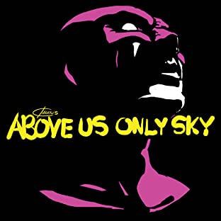 Above Us Only Sky #1, Vol. 1: Tomorrow Never Knows