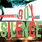 The Boy Who Made Silence