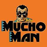 Mucho Man