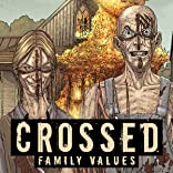 Crossed: Family Values, Vol. 1
