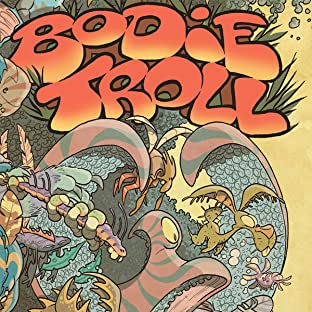 Bodie Troll: Fuzzy Memories
