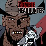 Zombie Headhunter