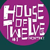 House of Twelve Monthly