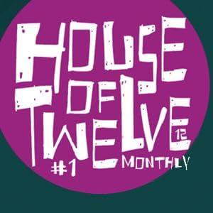 House of Twelve Monthly