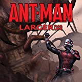 Ant-Man: Larger Than Life