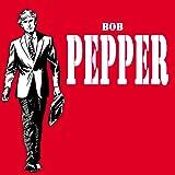 BOB PEPPER