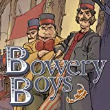 Bowery Boys Our Fathers