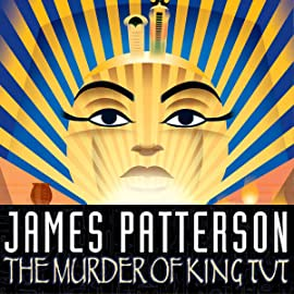 James Patterson's: The Murder of King Tut