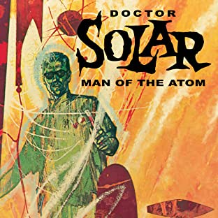 Doctor Solar, Man of the Atom Archives, Vol. 1