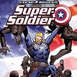 Steve Rogers: Super-Soldier, Vol. 1