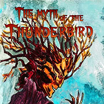 The Myth of the Thunderbird