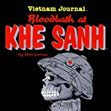 Vietnam Journal: Bloodbath at Khe Sanh