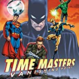 Time Masters: Vanishing Point (2010-2011)