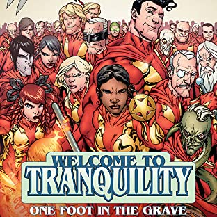 Welcome To Tranquility: One Foot in the Grave