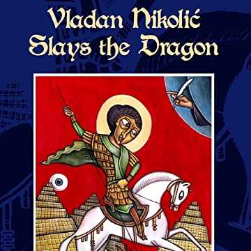 Vladan Nikolic Slays the Dragon