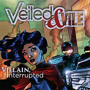 Veiled and Vile, Tome 1: Villain, Interrupted