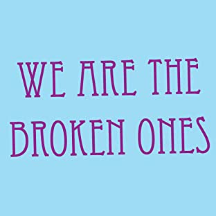 We Are The Broken Ones