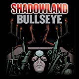 Shadowland: Bullseye