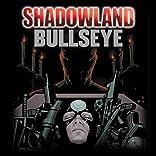 Shadowland: Bullseye, Vol. 1