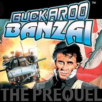 Buckaroo Banzai: The Prequel