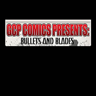 GCP Comics Presents, Vol. 1: Bullets and Blades