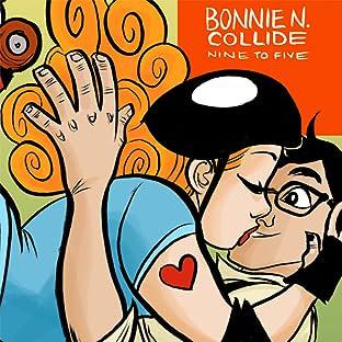 Bonnie N. Collide, Nine to Five