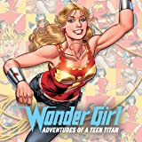 Wonder Girl: Adventures of a Teen Titan