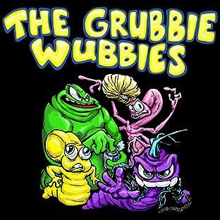 The Grubbie Wubbies