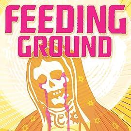 Feeding Ground, Vol. 1