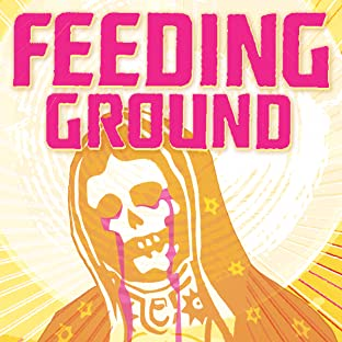 Feeding Ground, Tome 1