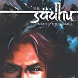 The Sadhu: Birth of the Warrior