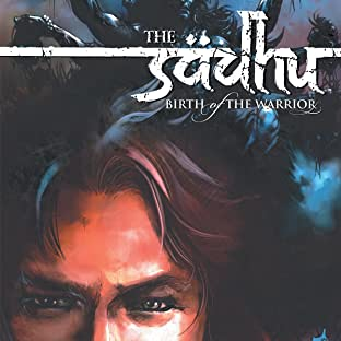 The Sadhu: Birth of the Warrior, Vol. 4