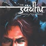The Sadhu: Birth of the Warrior, Vol. 4