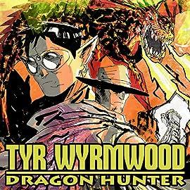 Tyr Wyrmwood: Dragon Hunter