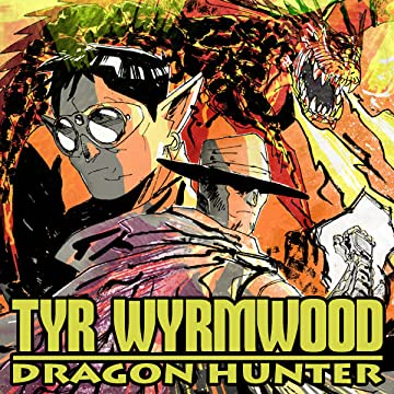 Tyr Wyrmwood: Dragon Hunter
