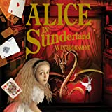 Alice in Sunderland