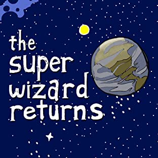 The Super Wizard Returns