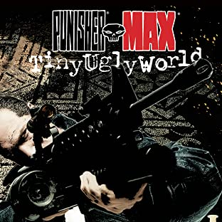 Punisher Max: Tiny Ugly World