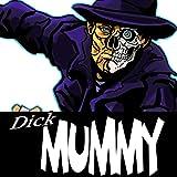 Dick Mummy