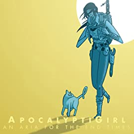 ApocalyptiGirl: An Aria for the End Times