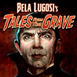 Bela Lugosi's Tales From the Grave, Vol. 1